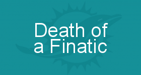 Death of a Finatic