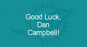 Good Luck, Dan Campbell!