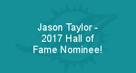 Jason Taylor - 2017 Hall of Fame Nominee!