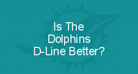 Is The Dolphins D-Line Better?